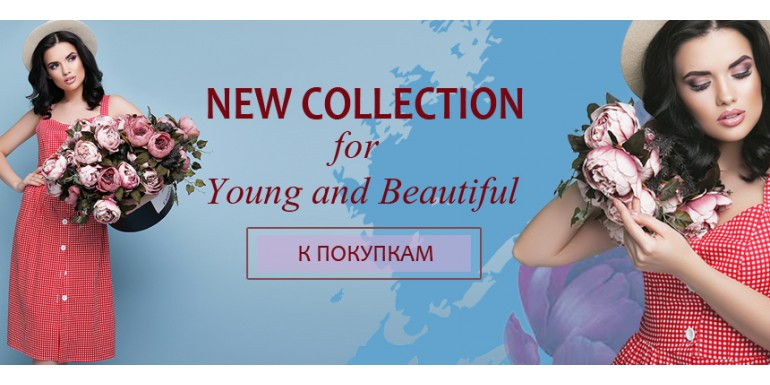 NEW COLLECTION for youn and beautiful!